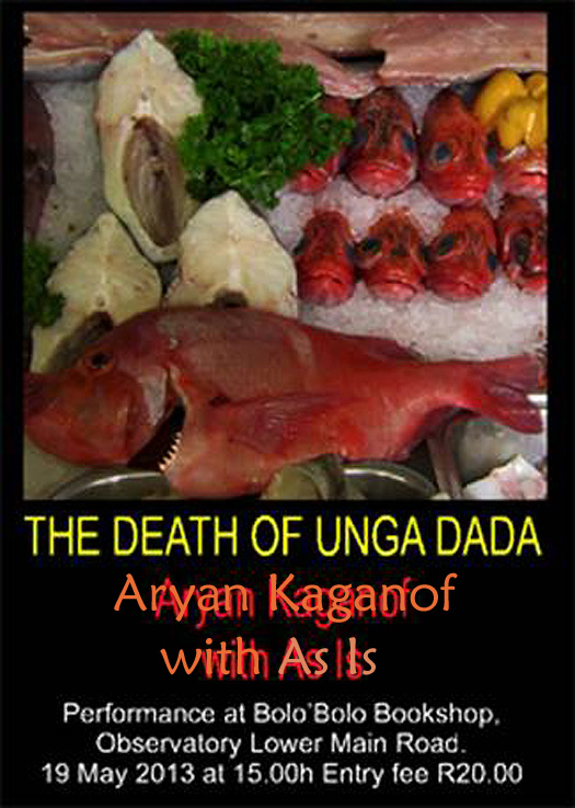 Poster for the Death of Unga Dada, As Is collaboration with Aryan Kaganhof, 2013