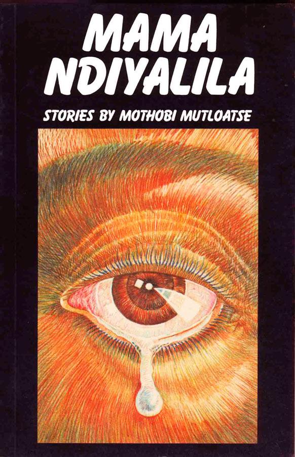 Mama Ndiyalila Storiesby Mothobi Mutloatse, 1982
