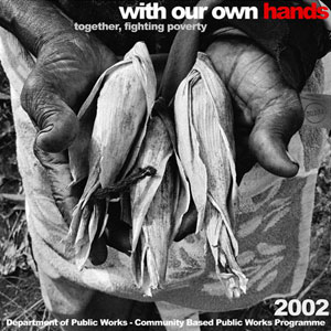 With Our Own Hands - Fighting Poverty in South Africa